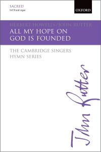 Herbert Howells: All my hope on God is founded (SATB Choir and organ)