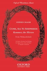 Mager: Come, all ye shepherds (Kommet, ihr Hirten)