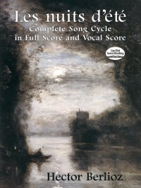 Hector Berlioz: Les Nuits D'Eté - Complete Song Cycle In Full Score And Vocal Score
