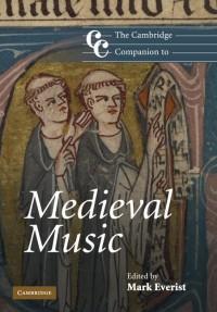 The Cambridge Companion to Medieval Music