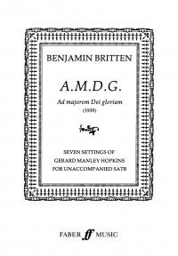Benjamin Britten: Ad Majorem Dei Gloriam SATB