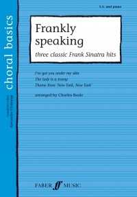 Choral Basics: Frankly Speaking - Three Classic Frank Sinatra Hits (SA and Piano)