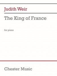 Judith Weir: The King Of France For Piano
