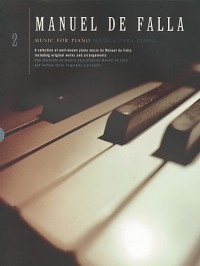 Manuel De Falla: Music For Piano Volume 2