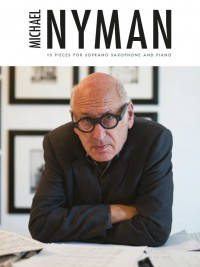 Michael Nyman: 10 Pieces For Soprano Saxophone And Piano