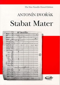 Antonin Dvorak: Stabat Mater (New Edition)