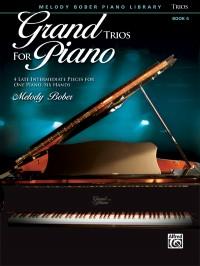 Melody Bober: Grand Trios for Piano, Book 6