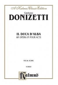 Gaetano Donizetti: Il Duca D' Alba