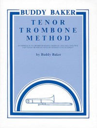 Buddy Baker: Buddy Baker Tenor Trombone Method