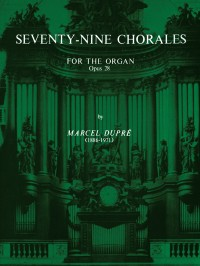 Marcel Dupré: Seventy-Nine Chorales for the Organ, Op. 28