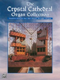 Robert Hebble: The Crystal Cathedral Organ Collection