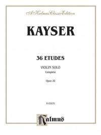 Heinrich Ernst Kayser: Thirty-six Etudes, Op. 20