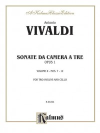 Antonio Vivaldi: Sonatas de Camera a Tre, Op. 1 (Volume II, Nos. 7-12)