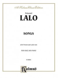 Édouard Lalo: Songs for Voice and Piano