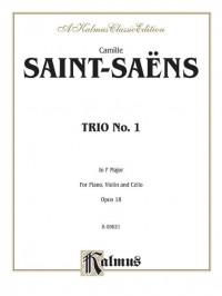 Camille Saint-Saëns: Trio No. 1, Op. 18