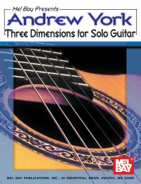 York: Andrew York Three Dimensions for Solo Guitar