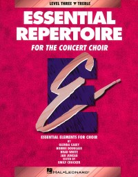 Bobbie Douglass_Brad White_Glenda Casey_Jan Juneau: Essential Repertoire for the Concert Choir