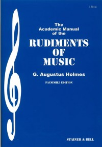 Holmes: The Academic Manual of the Rudiments of Music