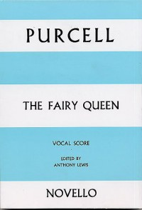 Henry Purcell: The Fairy Queen Vocal Score