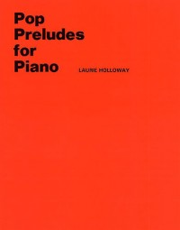 Laurie Holloway: Pop Preludes For Piano