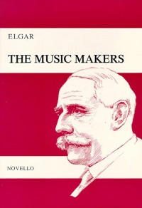 Edward Elgar: The Music Makers (Vocal Score)