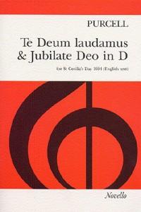 Henry Purcell: Te Deum Laudamus And Jubilate Deo In D