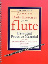 Trevor Wye: Complete Daily Exercises For The Flute