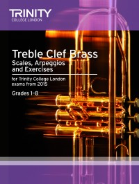 Trinity College London: Brass Scales & Exercises Grades 1-8: Treble Clef from 2015
