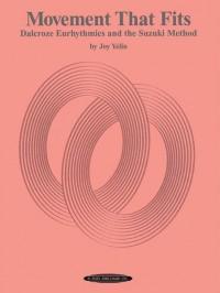 Movement That Fits: Dalcroze Eurhythmics and the Suzuki Method