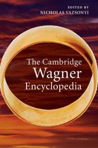The Cambridge Wagner Encyclopedia
