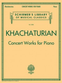 Aram Il'yich Khachaturian: Concert Works for Piano
