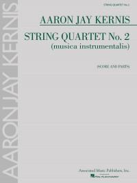 Aaron Jay Kernis: String Quartet No. 2 (Musica Instrumentalis)