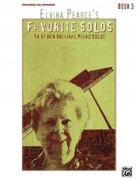 Elvina Pearce: Elvina Pearce's Favorite Solos, Book 3