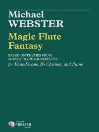 Webster M: Magic Flute Fantasy