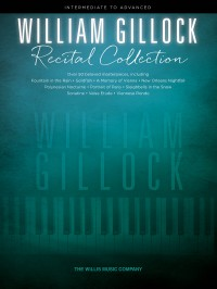 William Gillock: William Gillock Recital Collection