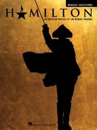 Lin-Manuel Miranda: Hamilton (Ukulele Selections)