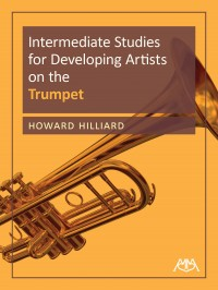 Hilliard, Howard: Intermediate Studies For Developing Artists on the Trumpet