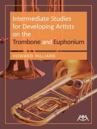 Hilliard, Howard: Intermediate Studies For Developing Artists on the Trombone and Euphonium