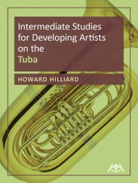 Hilliard, Howard: Intermediate Studies For Developing Artists on the Tuba