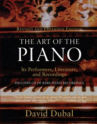 The Art of the Piano: Its Performers, Literature, and Recordings