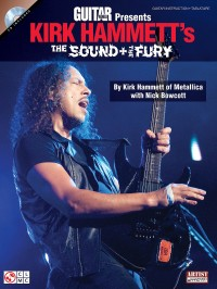 Guitar World Presents: Kirk Hammett's The Sound And The Fury
