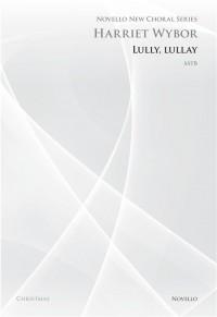 Harriet Wybor: Lully Lullay (Novello New Choral Series)