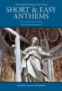 The New Novello Book Of Short & Easy Anthems For Mixed-Voice Choirs