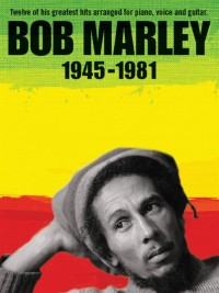 Bob Marley: 1945-1981 (Revised Edition)