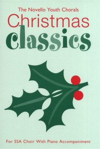 The Novello Youth Chorals: Christmas Classics (SSA)