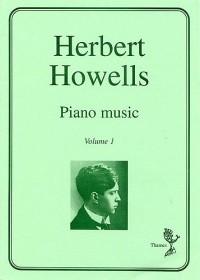 Herbert Howells: Piano Music Volume 1
