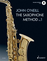 John O'Neill: The Saxophone Method, Volume 1