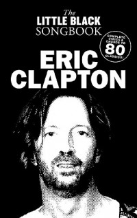 The Little Black Songbook: Eric Clapton