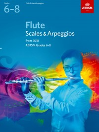 ABRSM: Flute Scales & Arpeggios, Grades 6-8 from 2018