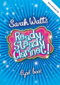 Sarah Watts: Ready Steady Clarinet! - Pupil Book